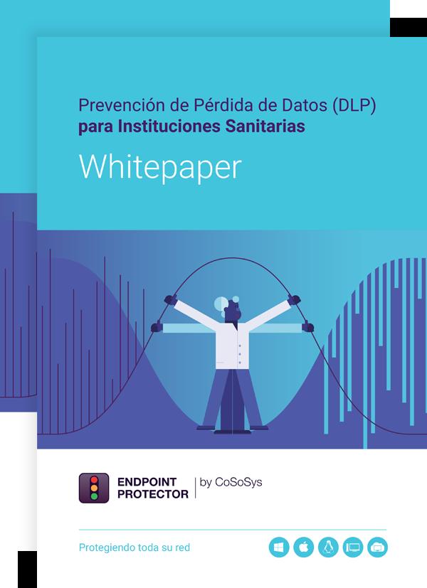 Prevención de Pérdida de Datos (DLP) para Instituciones Sanitarias
