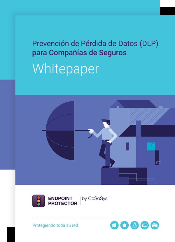 Prevención de Pérdida de Datos (DLP) para Compañías de Seguros